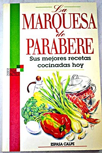 La Marquesa de Parabere: Sus Mejores Recetas Cocinadas Hoy {SEGUNDA EDICION}: Molestina, Maria ...