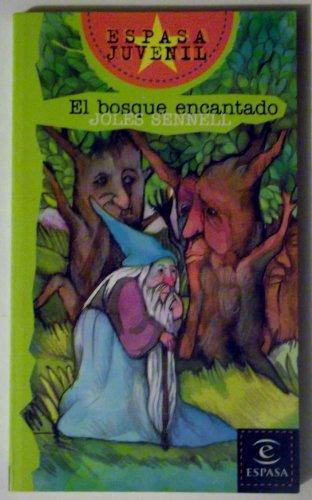 El Bosque Encantado (Espasa Juvenil) (Spanish Edition): Sennell, Joles