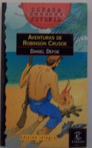 9788423990436: Las Aventuras De Robinson Crusoe / The Adventures of Robinson Crusoe (Espasa Juvenil Series Volume 73) (Spanish Edition)