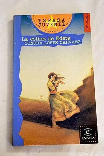 La Colina de Edeta (Espasa Juvenil) (Spanish: Concha Lopez Narvaez