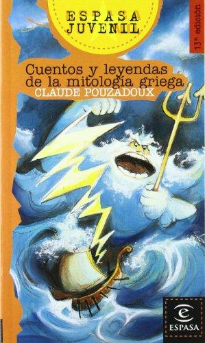 9788423990566: Cuentos y leyendas de la mitología griega (Espasa Juvenil)