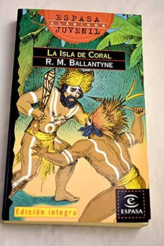 9788423990641: LA Isla De Coral (Espasa Juvenil. Clasicos, 91) (Spanish Edition)