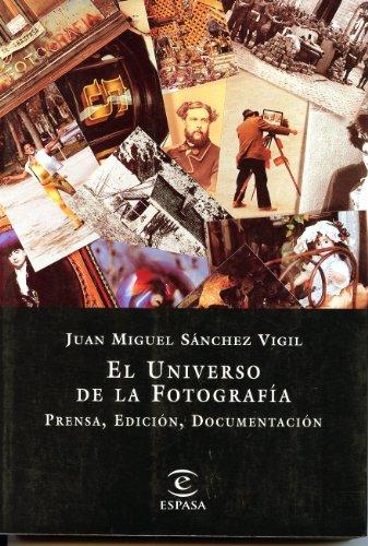 9788423991952: El universo de la fotografía: Prensa, edición, documentación (Spanish Edition)