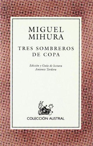 Tres sombreros de copa /: Mihura, Miguel.