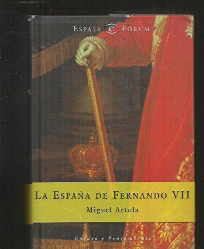 LA ESPAÑA DE FERNANDO VII. 2ª edición.: ARTOLA, Miguel