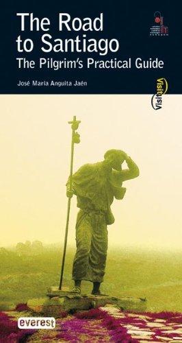 The Road to Santiago-The Pilgrims Practical Guide: Jose Maria Anguita