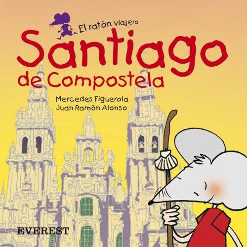 9788424105594: Santiago de Compostela (El ratón viajero. Libros de cartón)