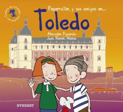 9788424105693: Peperratón y sus amigos en Toledo. Cuaderno de actividades con pegatinas (El ratón viajero. Cuadernos de actividades)