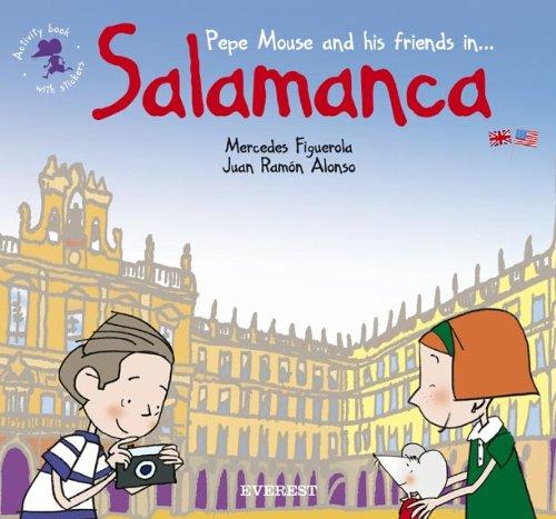 9788424105969: Pepe Mouse and his friends in Salamanca. Activity book with stickers (El ratón viajero. Cuadernos de actividades)