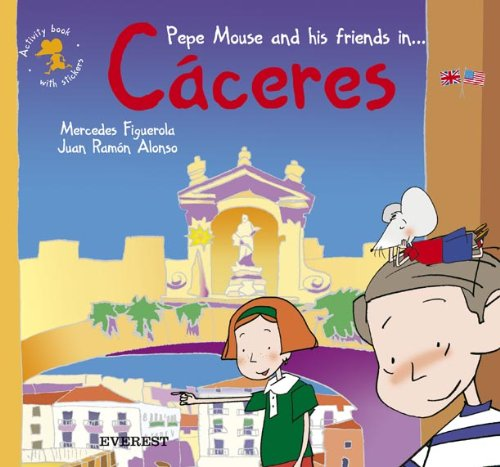 9788424106010: Pepe Mouse and his friends in Cáceres. Activity book with stickers (El ratón viajero. Cuadernos de actividades)