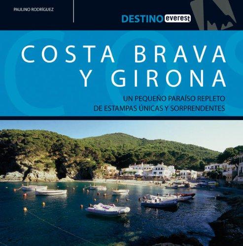 9788424106027: COSTA BRAVA Y GIRONA (DESTINO): UN PEQUEÑO PARAISO REPLETO DE EST AMPAS UNICAS Y SORPRENDENTES