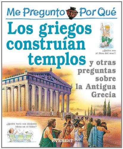 9788424106423: Por Que Los Griegos Construian Templos? I Wonder Why Greeks Built Temples? (Me Pregunto Por Que) (Spanish Edition)