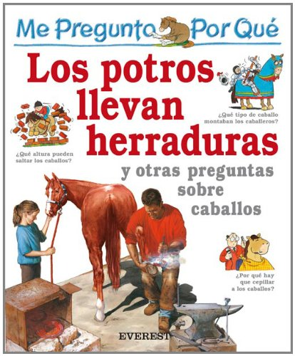 9788424106454: Me pregunto por qué: los potros llevan herraduras y otras preguntas sobre caballos
