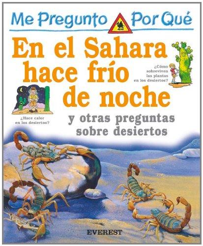 9788424106515: Por Que En El Sahara Hace Frio De Noche? / I Wonder Why The Sahara is Cold At Night (Mi Primera Enciclopedia / My First Encyclopedia) (Spanish Edition)