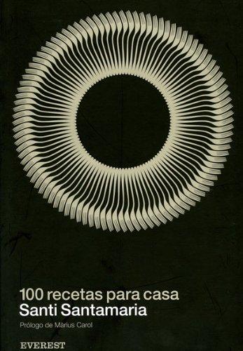 100 recetas para casa / 100 Recipes for Home (Spanish Edition): Santamaria, Santi