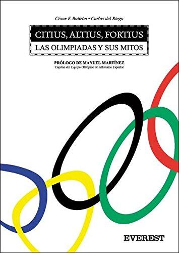 CITIUS, ALTIUS, FORTIUS LAS OLIMPIADAS Y SUS: Carlos del Riego