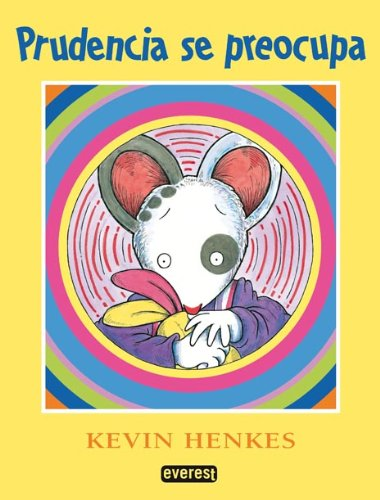 Prudencia Se Preocupa = Wemberly Worried (Coleccion Rascacielos) (Spanish Edition) (8424110641) by Kevin Henkes