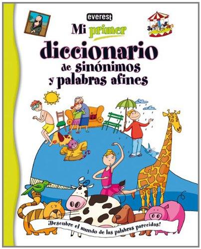 9788424112158: Mi primer diccionario de sinónimos y palabras afines: ¡Descubre el mundo de las palabras parecidas!
