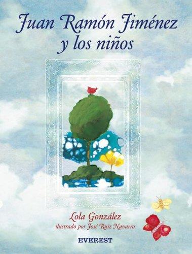 Juan Ramon Jimenez Y Los Ninos/ Juan: Gonzalez, Lola/ Navarro,