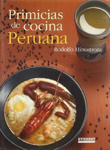 Primicias de cocina Peruana/ The First Fruits