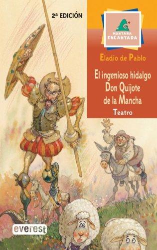 9788424116194: El Ingenioso Hidalgo Don Quijote De La Mancha (Montaña encantada/Teatro)