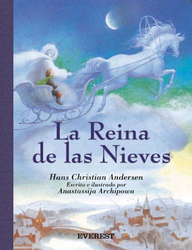 La reina de las nieves / The: Hans Christian Andersen;