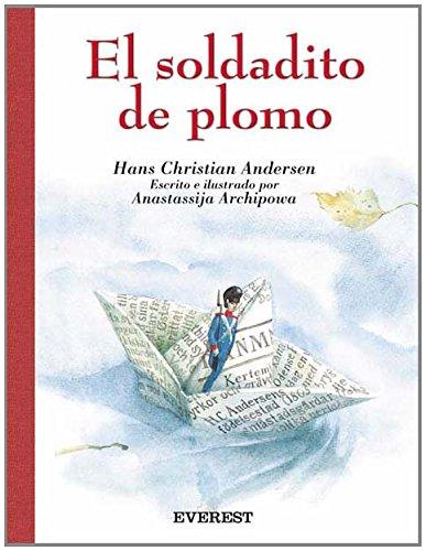 El Soldadito De Plomo/The Lead Soldier (Clasicos: Hans Christian Andersen,