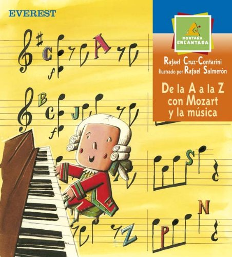 9788424116972: De la a a la Z Con Mozart y la Musica/ from a to Z With Mozart and the Music (Montana Encantada) (Spanish Edition)