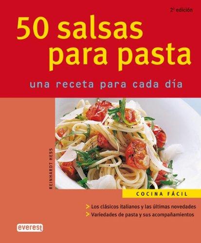 9788424117085: 50 Salsas Para Pasta: Una Receta Para Cada Dia (Spanish Edition)