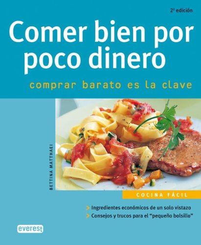 9788424117139: Comer Bien Por Poco Dinero/eating Right for Less (Spanish Edition)