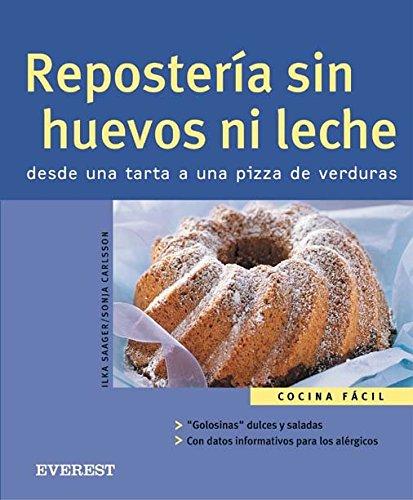 9788424117191: Repostería sin huevos ni leche. Desde una tarta a una pizza de verduras (Cocina fácil)