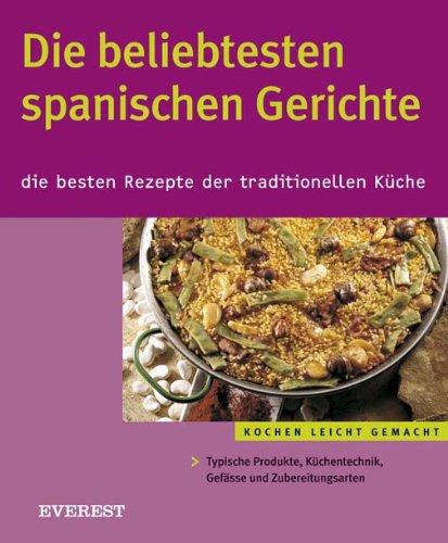 Die beliebtesten spanischen Gerichte. Die besten Rezepte des traditionellen Küche (Cocina fácil) - Eurotext