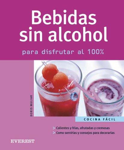 Bebidas Sin Alcohol/alcohol-free Drinks: Para Disfrutar Al: Muliar, Doris