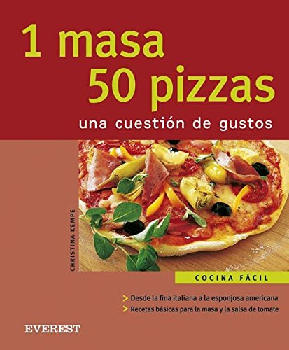 9788424117665: 1 Masa 50 Pizzas/1 Dough 50 Pizzas: Una Cuestion De Gustos (Cocina Facil) (Spanish Edition)