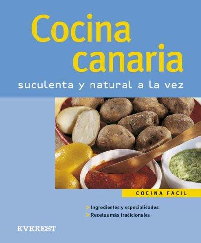 9788424117764: Cocina Canaria. Suculenta y natural a la vez (Cocina fácil)