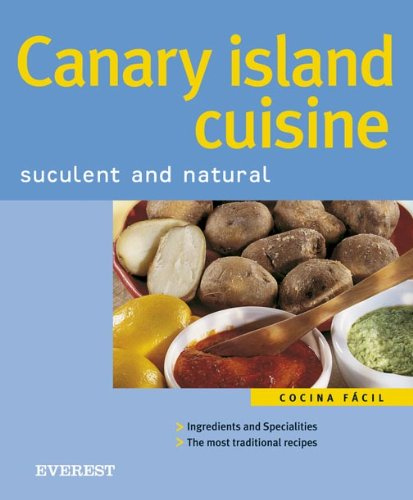 Canary Island Cuisine: Cooking Made Easy: Alvrez, A.