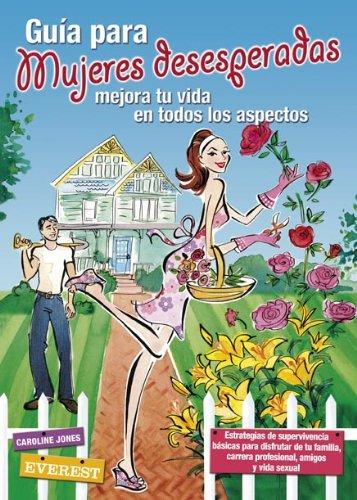 9788424117856: Guia Para Mujeres Desesperadas: Mejora Tu Vida en Todos los Aspectos (Spanish Edition)