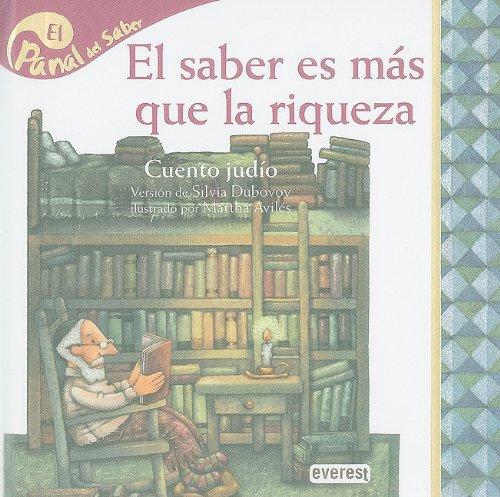9788424119317: El saber es mas que la riqueza / Knowledge is more than Wealth: Cuento Judio (Panal Del Saber / Honeycomb Know) (Spanish Edition)