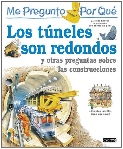 9788424119676: Los Tuneles Son Redondos / I Wonder Why Tunnels Are Round (Spanish Edition)