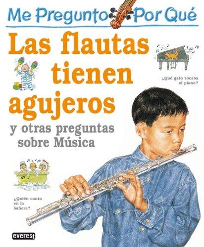 9788424119683: Las Flautas Tienen Agujeros : Y Otras Preguntas Sobre Musica