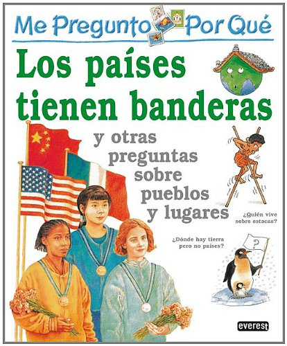 9788424119690: Los Paises Tienen Banderas / I Wonder Why Countries Fly Flags (Spanish Edition)