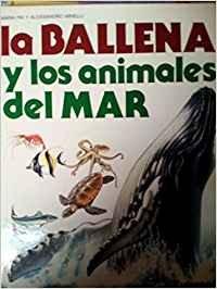 9788424120665: La Ballena y Los Animales del Mar (Spanish Edition)