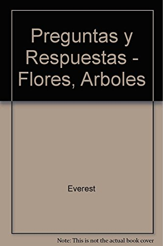 9788424120849: Flores, árboles y otras plantas (Enciclopedia preguntas y respuestas)