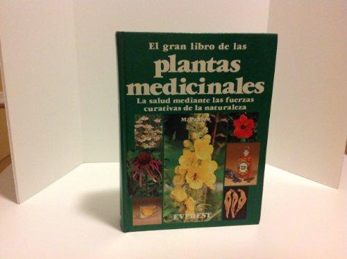 9788424121051: El gran libro de las plantas medicinales: Salud a través de las fuerzas curativas de la naturaleza. (Manuales prácticos)