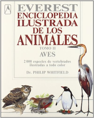 Enciclopedia Animales 2 - Aves (Spanish Edition) (8424121198) by Whitfield, Philip