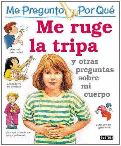 9788424121686: Me Ruge la Tripa = I Wonder Why My Tummy Rumbles (Spanish Edition)