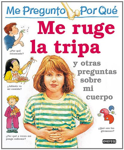 Me Ruge la Tripa = I Wonder Why My Tummy Rumbles (Spanish Edition) [Jan 01, 1.
