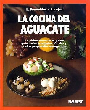 La Cocina del Aguacate (Spanish Edition): Baratas Benavides