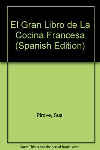 9788424122706: El Gran Libro de La Cocina Francesa (Spanish Edition)