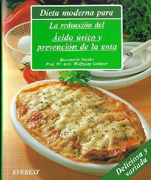9788424122959: Dieta moderna para la reducción del ácido úrico y prevención de la gota: Recetas deliciosas, con variaciones prácticas para toda la familia y una guía dietética. (Cocina y salud)